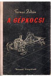 A gépkocsi - Ternai Zoltán - Régikönyvek