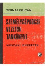 Személygépkocsi vezetők tankönyve - Műszaki ismeretek - Ternai Zoltán - Régikönyvek