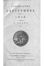 Tudományos gyűjtemény 1825 V.-VIII. kötet (egybekötve) - Régikönyvek