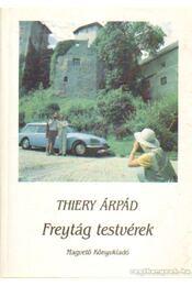 Freytág testvérek - Thiery Árpád - Régikönyvek