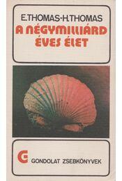 A négymilliárd éves élet - Thomas, Editha, Thomas, Hermann - Régikönyvek