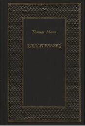 Királyi fenség - Thomas Mann - Régikönyvek