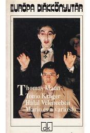 Tonio Kröger / Halál Velencében / Mario és a varázsló - Thomas Mann - Régikönyvek