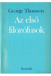 Az első filozófusok - Thomson, George - Régikönyvek