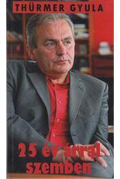 25 év árral szemben (Dedikált) - Thürmer Gyula - Régikönyvek