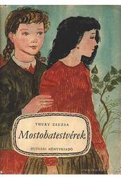 Mostohatestvérek - Thury Zsuzsa - Régikönyvek