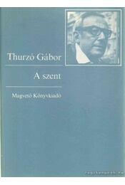 A szent - Thurzó Gábor - Régikönyvek