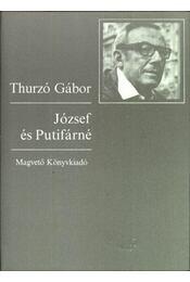 József és Putifárné - Thurzó Gábor - Régikönyvek