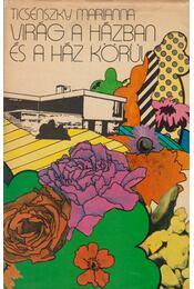 Virág a házban és a ház körül - Ticsénszky Marianna - Régikönyvek