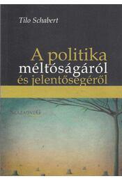 A politika méltóságáról és jelentőségéről - Tilo Schabert - Régikönyvek