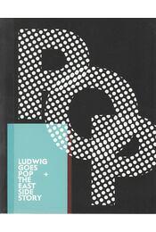 Ludwig Goes Pop + The East Side Story - Timár Katalin - Régikönyvek