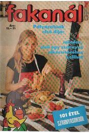 Fakanál 101 étel szárnyasokból - Tiszai László (szerk.) - Régikönyvek