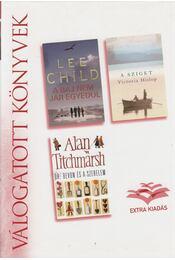 A baj nem jár egyedül / A sziget / Dr. Devon és a szerelem - Titchmarsh, Alan, Lee Child, Victoria Hislop - Régikönyvek