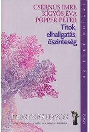 Titok, elhallgatás, őszinteség - Popper Péter, Csernus Imre, Kígyós Éva - Régikönyvek