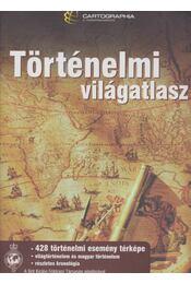 Történelmi világatlasz - Kovács Péter (szerk.), Szigeti Borbála (szerk.) - Régikönyvek
