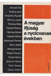 A magyar ifjúság a nyolcvanas években - Több író - Régikönyvek