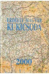 Erdélyi magyar ki kicsoda 2000 - Több szerkesztő - Régikönyvek
