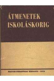 Átmenetek iskoláskorig - Több szerző - Régikönyvek
