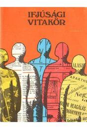Ifjúsági vitakör - Több szerző - Régikönyvek