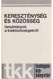 Kereszténység és közösség - Több szerző - Régikönyvek