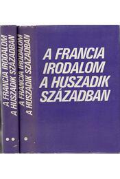 A francia irodalom a huszadik században I-II. - Több szerző, Köpeczi Béla - Régikönyvek