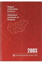 Magyar Statisztikai Évkönyv/ Statistical Yearbook of Hungary 2003 - Több szerző - Régikönyvek