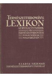 Természettudományi lexikon - Több szerző - Régikönyvek