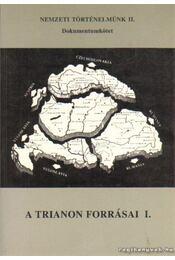 A Trianon forrásai I. - Több szerzős - Régikönyvek