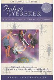 Indigó gyerekek II. rész - Tober, Jan-Carroll, Lee - Régikönyvek