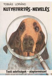 Kutyatartás - nevelés - Tobiás Loránd - Régikönyvek