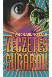 Végzetes sugarak - Tobias, Michael - Régikönyvek