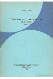 Tömegdal Magyarorzságon 1945-1956 II. kötet (1949) - Tokaji András - Régikönyvek