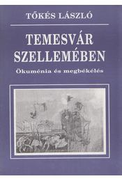 Temesvár szellemében (dedikált) - Tőkés László - Régikönyvek