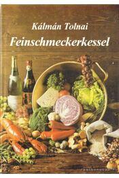 Feinschmeckerkessel - Tolnai Kálmán - Régikönyvek
