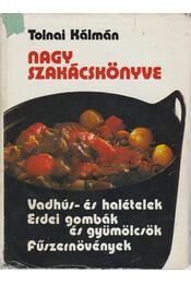 Tolnai Kálmán nagy szakácskönyve - Tolnai Kálmán - Régikönyvek