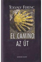El Camino - Az Út - Tolvaly Ferenc - Régikönyvek