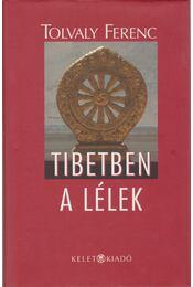 Tibetben a lélek - Tolvaly Ferenc - Régikönyvek