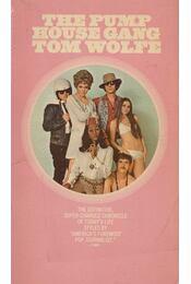 The Pump House Gang - Tom Wolfe - Régikönyvek