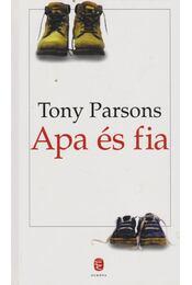 Apa és fia - Tony PARSONS - Régikönyvek