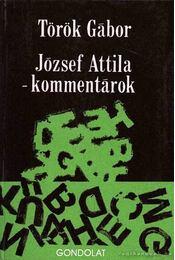 József Attila - kommentárok - Török Gábor - Régikönyvek