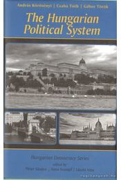 The Hungarian Political System - Török Gábor, Tóth Csaba, Körösényi András - Régikönyvek