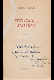 Titokzatos utazások. (Dedikált.) - Török Sándor - Régikönyvek