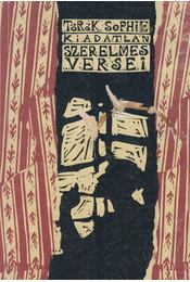 Török Sophie kiadatlan szerelmes versei - Török Sophie - Régikönyvek
