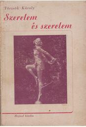 Szerelem és szerelem - Törzsök Károly - Régikönyvek