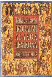 Irodalmi alakok lexikona - Tótfalusi István - Régikönyvek