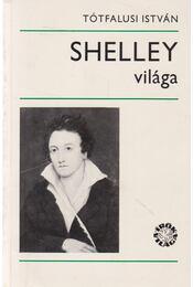 Shelley világa - Tótfalusi István - Régikönyvek