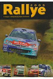 Rallye 2005 - Tóth Anita, Burai László, Mihályi Csaba, Szabó-Jilek Ádám - Régikönyvek