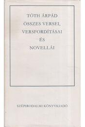 Tóth Árpád összes versei, versfordításai és novellái - Tóth Árpád - Régikönyvek
