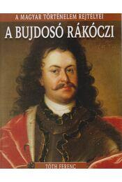 A bujdosó Rákóczi - Tóth Ferenc - Régikönyvek