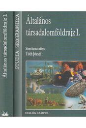 Általános társadalomföldrajz I. - Tóth József - Régikönyvek